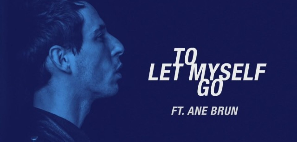 The Avener – To Let Myself Go ft. Ane Brun