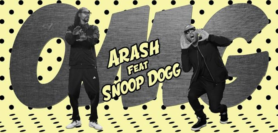 Arash feat. Snoop Dogg — OMG