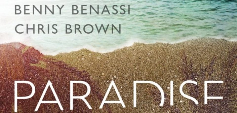 Benny Benassi & Chris Brown — Paradise