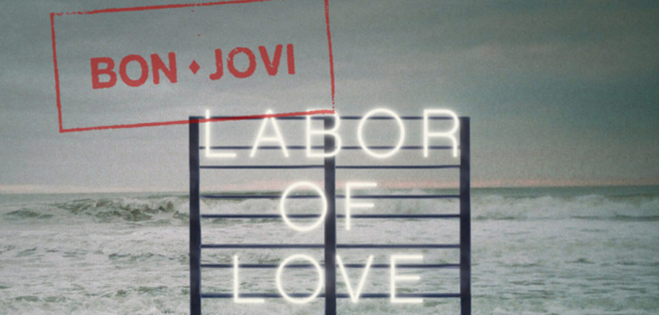 Bon Jovi — Labor Of Love