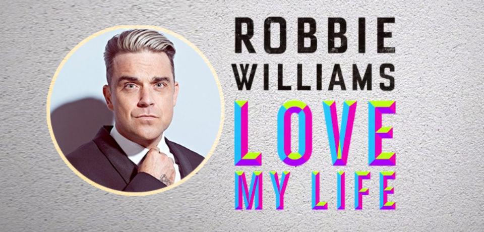 ترجمه آهنگlove my life از robbie williams