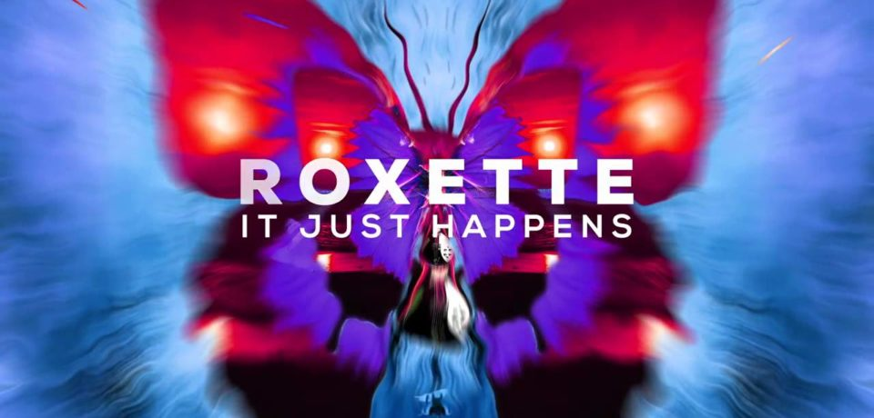 Roxette – It Just Happens