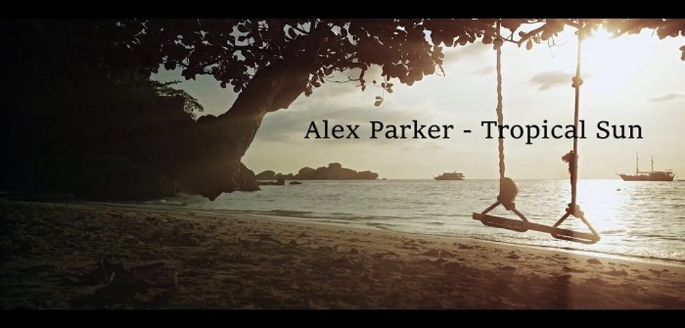Alex Parker — Tropical Sun