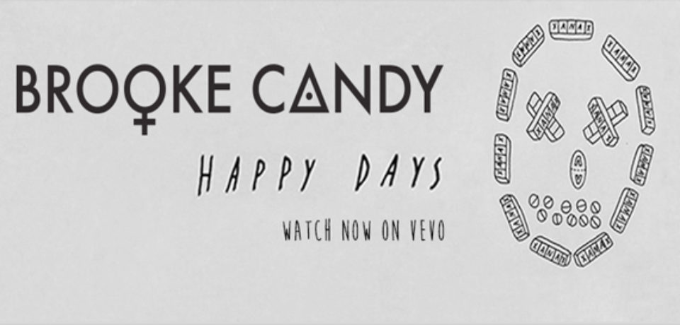 Brooke Candy — Happy Days