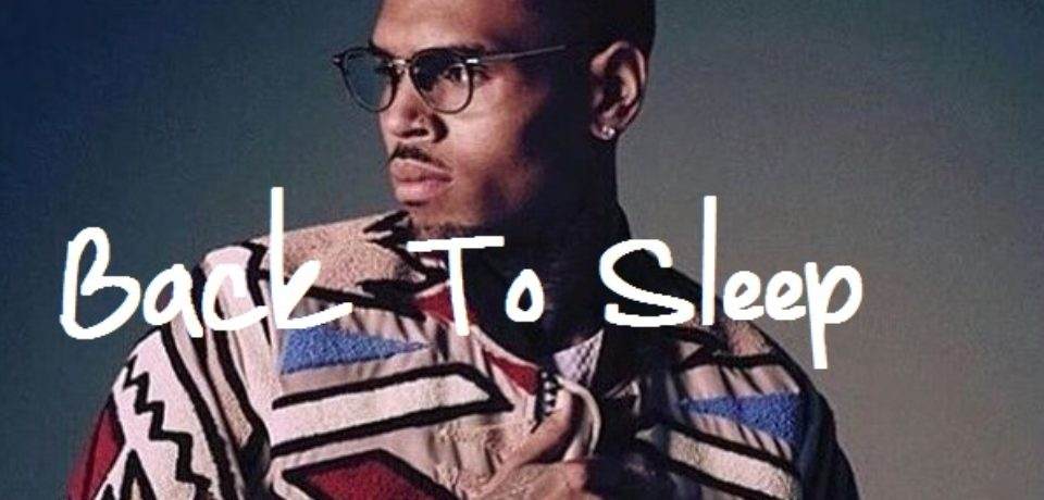 Chris Brown — Back To Sleep