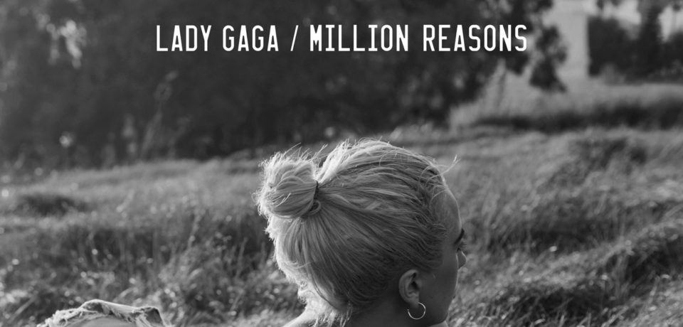 Lady Gaga — Million Reasons