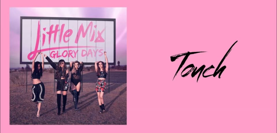 Little Mix – Touch