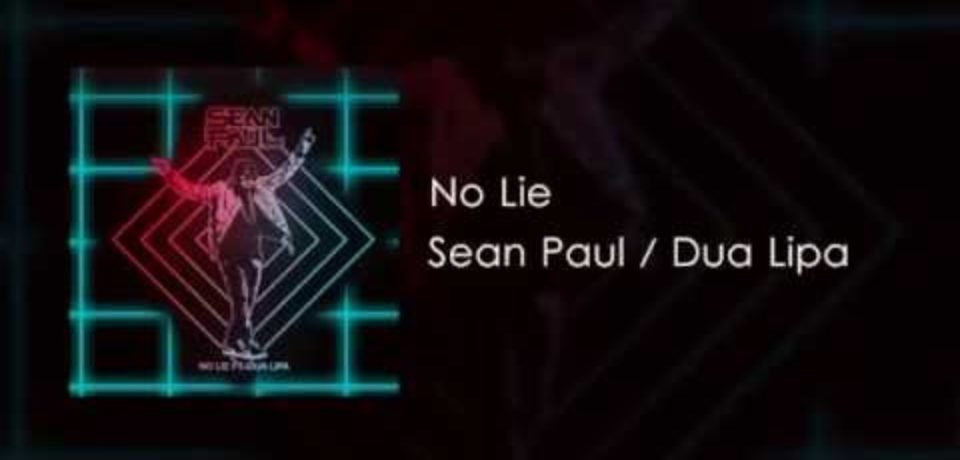 Sean Paul ft. Dua Lipa — No Lie