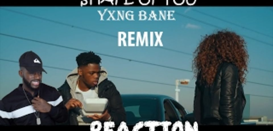 Ed Sheeran — Shape Of You (YXNG BANE REMIX)