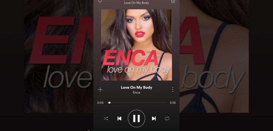 Enca — Love On My Body