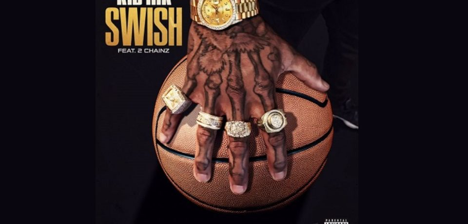 Kid Ink ft. 2 Chainz — Swish