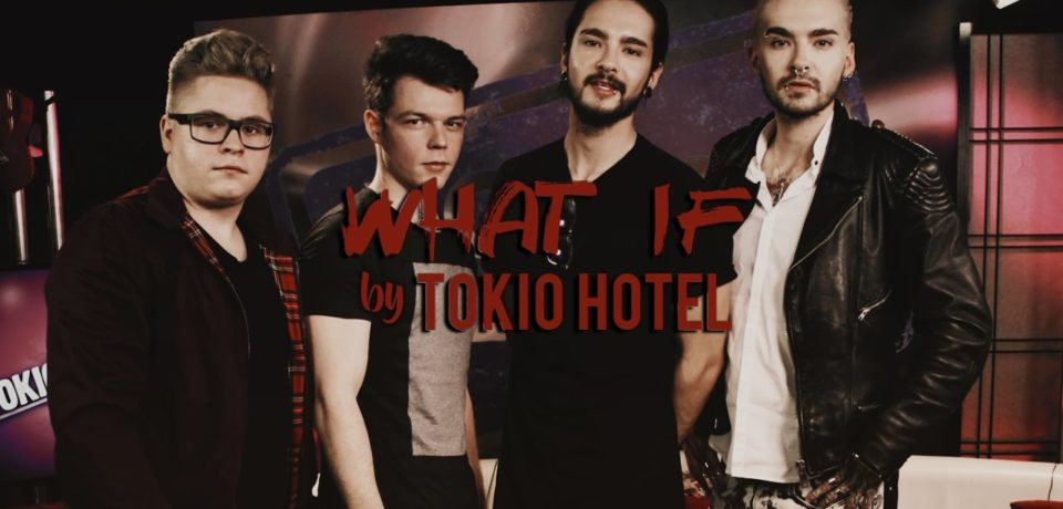 Tokio Hotel — What If