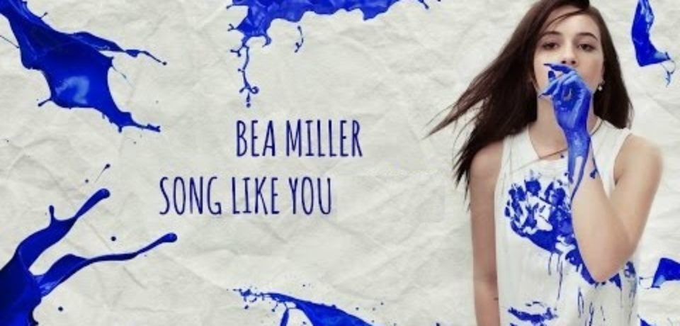 Bea Miller — Song Like You