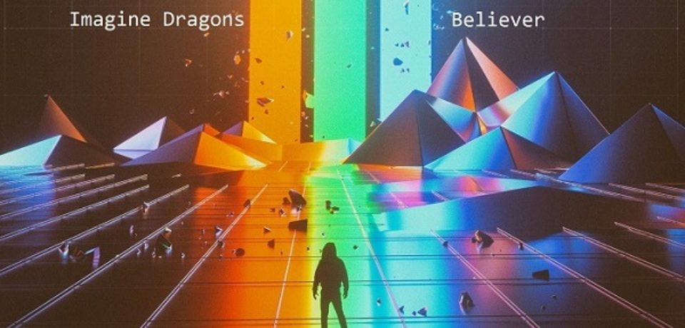 Imagine Dragons — Believer