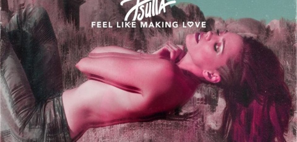J Sutta — Feel Like Making Love