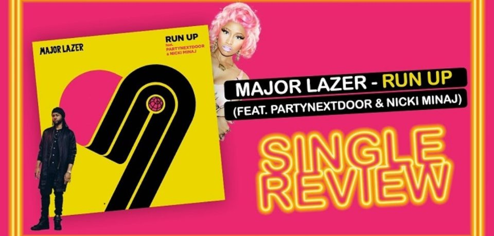 Major Lazer ft. PARTYNEXTDOOR & Nicki Minaj — Run Up