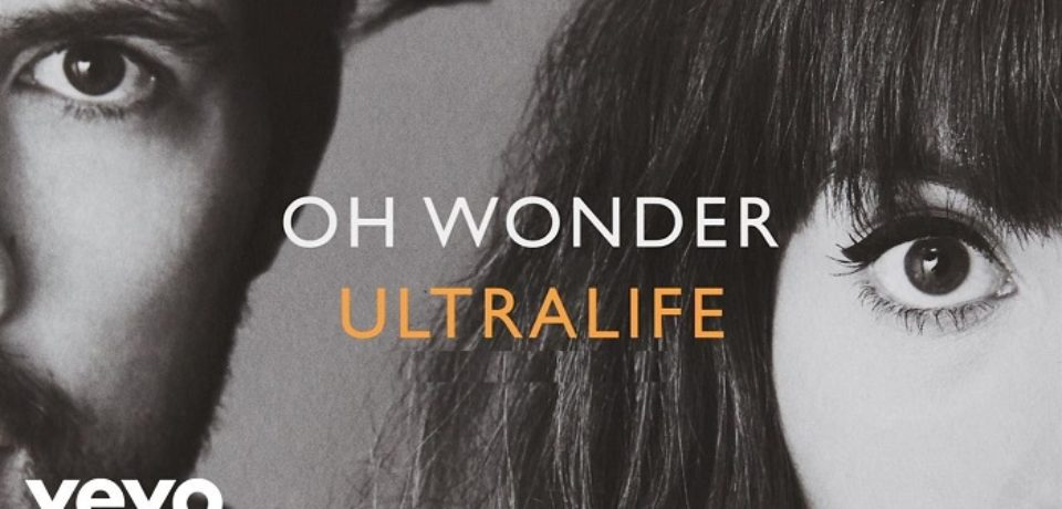Oh Wonder — Ultralife
