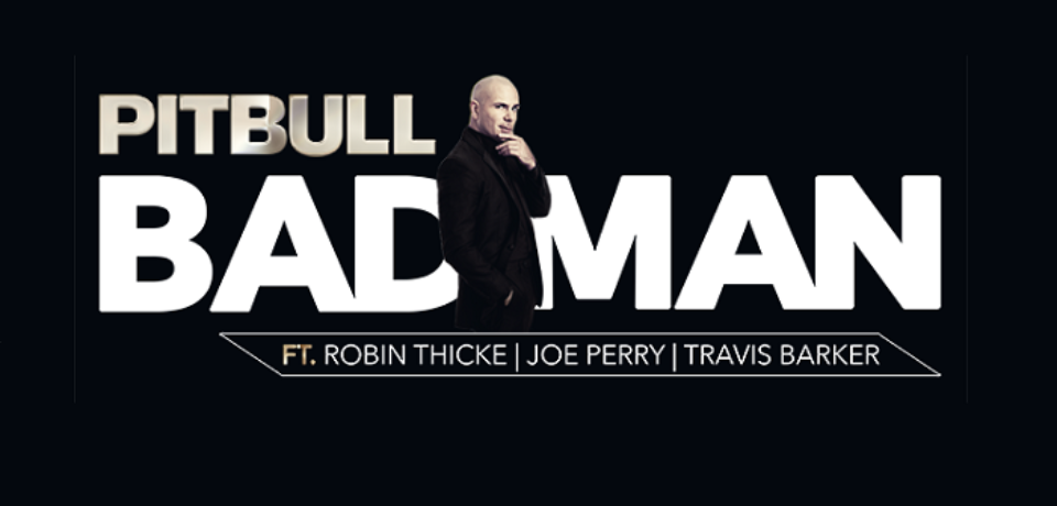 Pitbull ft. Robin Thicke, Joe Perry, Travis Barker – Bad Man