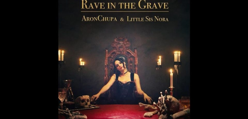 AronChupa, Little Sis Nora — Rave in the Grave